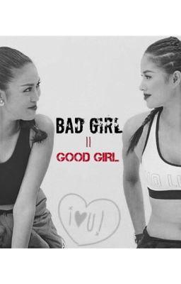 [ FULL - 18+ ] Bad Girl - Good Girl (  Hương Khuê  Paradise )