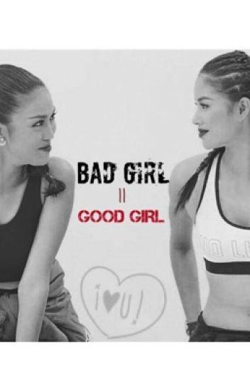 [ FULL ] Bad Girl - Good Girl (  Hương Khuê 's Paradise )
