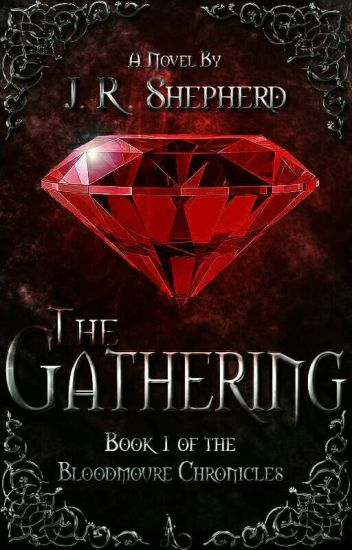 The Gathering: Bloodmoure Chronicles (Book One)