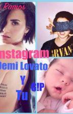 Instagram (Demi Lovato y tu) G!P by laurenjauregui276