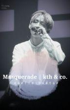 Masquerade | kth, kji & Co. by daelicioustae
