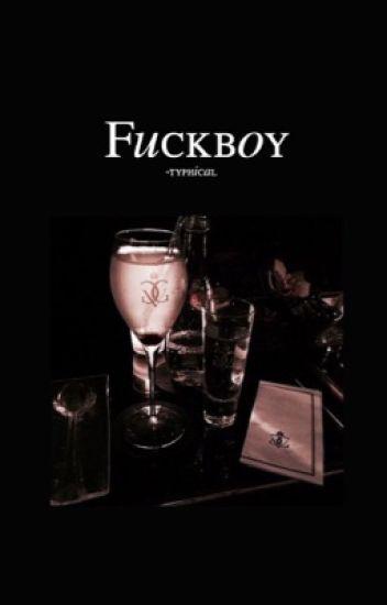 Fuckboy|| g.p♥︎