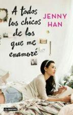 A Todos Los Chicos Que Me Enamoré  by victoriacubillas26