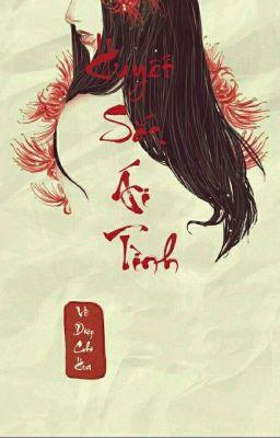Đọc truyện [DL Fanfiction] [Fix Bug] Huyết Sắc Ái Tình - Vô Diệp Chi Hoa