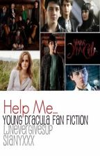 Help Me (Young Dracula Fan Fiction) by ThePurplePixiee