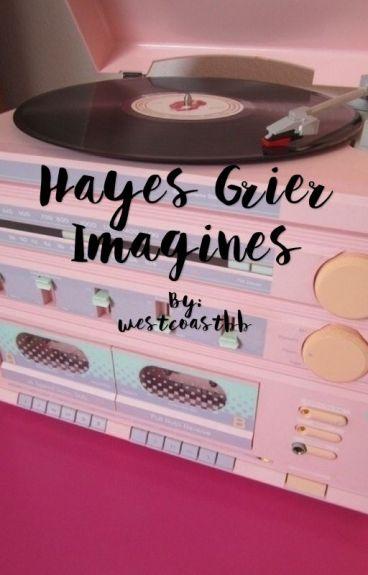 Hayes Grier Imagines♕*open