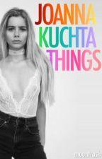Joanna Kuchta Things- by -moontrash