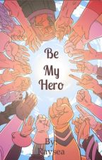 All Might x Reader x Various ~Be My Hero~ by Raysea