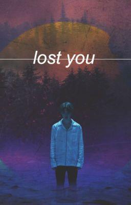 Đọc truyện ↔☆ lost you   cheolhan ☆↔