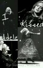 I Kissed Adele  by sunday_with_sia