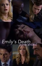 Emily's Death (one shots) by pagetbrewster