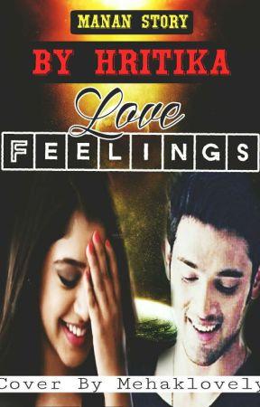 MaNan FF : Love Feelings  by hritzz06