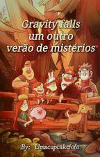 Gravity Falls-Um Outro Verão De Mistérios by Umacupcakefofa