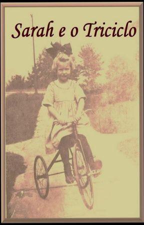 Sarah e o Triciclo by RoZaneMartha