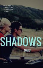 Shadows, tome 1 by GlowingWords