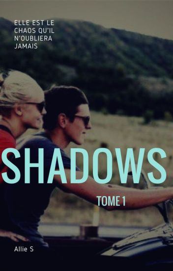 Shadows, tome 1