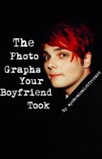 The Photographs Your Boyfriend Took {Gerard Way Fanfic} by stilladoreyou