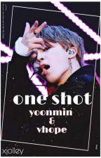 One Shot || Yoonmin [مكتمله] by xjolley