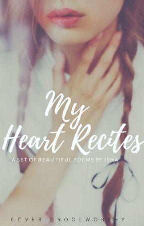 My Heart Recites ❤ by ishaa17011