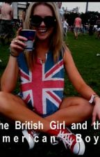 The British Girl and The American Guys (HAVING A COMPLETE REWRITE) by ninadennis_