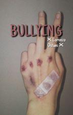 Bullying //Lorenzo Ostuni// [IN REVISIONE] by FavijMania