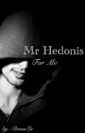 Mr Hedonis For Me [END]