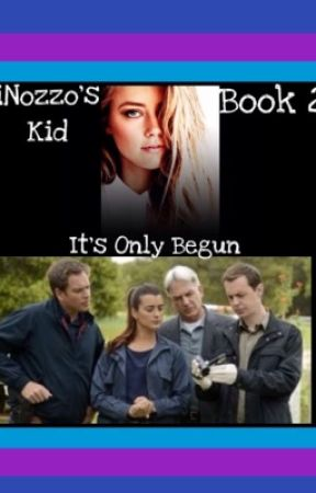 It's Only Begun *Sequel to DiNozzo's Kid* *NCIS Fanfiction