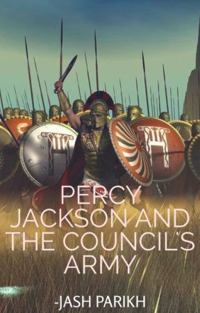 Percy Jackson and The Council's Army [Completed]  by jashparikh3