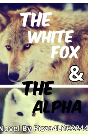 The White Fox and The Alpha by YourTypicalAsian2244