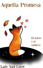 Aquella Promesa (El Zorro Y El Sabueso) Yaoi EDITANDO by LadyYaoiLovers