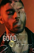 Good Only For You (On Hold) by euangelia_malik