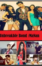 Unbreakable Bonds:MaNan by Aditi56