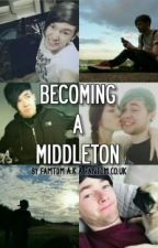 Becoming A Middleton (DanTDM FanFic) by SepticTDM