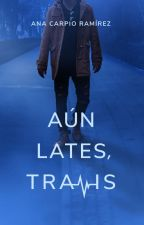 Aún lates, Travis © by AnaTurquoise