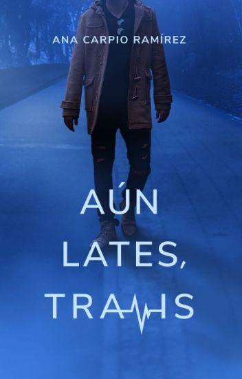 Aún lates, Travis ©