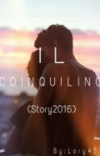 Il Coinquilino. #Wattys2016 by Lory457