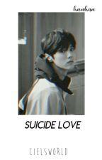 Suicide Love | ×Hunhan× OS by cielsworld