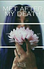 Met After My 'Death' (Tome 2) by Mylene-Peace-