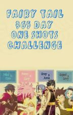 Fairy Tail 365 Day One Shot Challenge by _Erza_San_