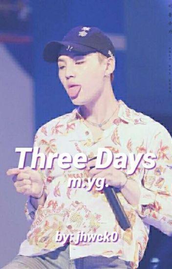 Three Days ≫ M.YG