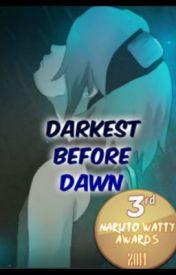 Darkest Before Dawn by writer168