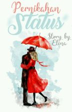 Pernikahan Status by EarlyCetta