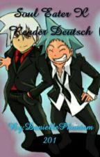 Soul Eater X Reader Deutsch by Danielle-Chan13