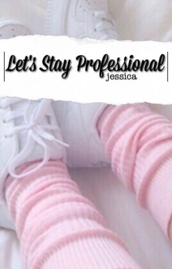 Let's Stay Professional (l.h. + a.i.)