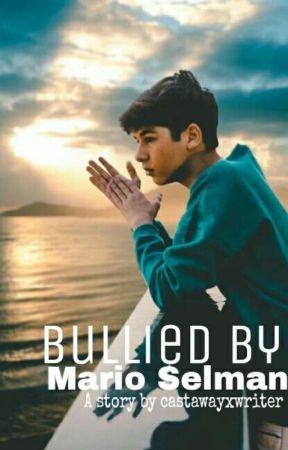Bullied By Mario Selman He Hurts Me So Bad Wattpad
