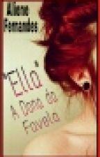 """Ella""   A Dona da Favela          by alienefernandes"