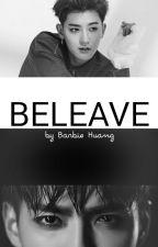 BELEAVE [ ONESHOT ] by BARBIEHUANG