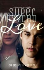 Super Psycho Love (The Vampire Diaries FF) #wattys2017   by lillilins