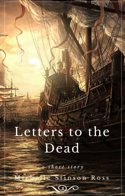 Letters to the Dead by MichelleStinsonRoss