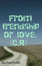 From friendship to love by SzonaRychlika